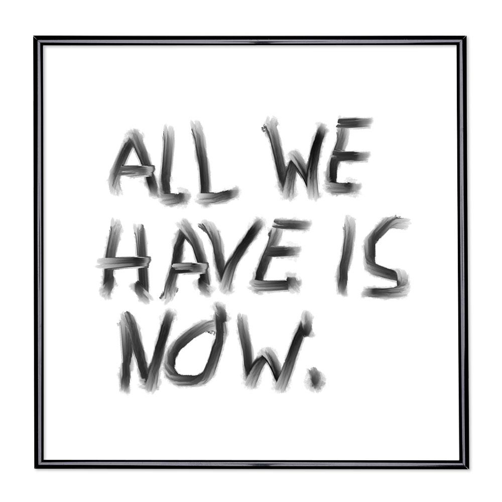 Fotolijst met slogan - All We Have Is Now