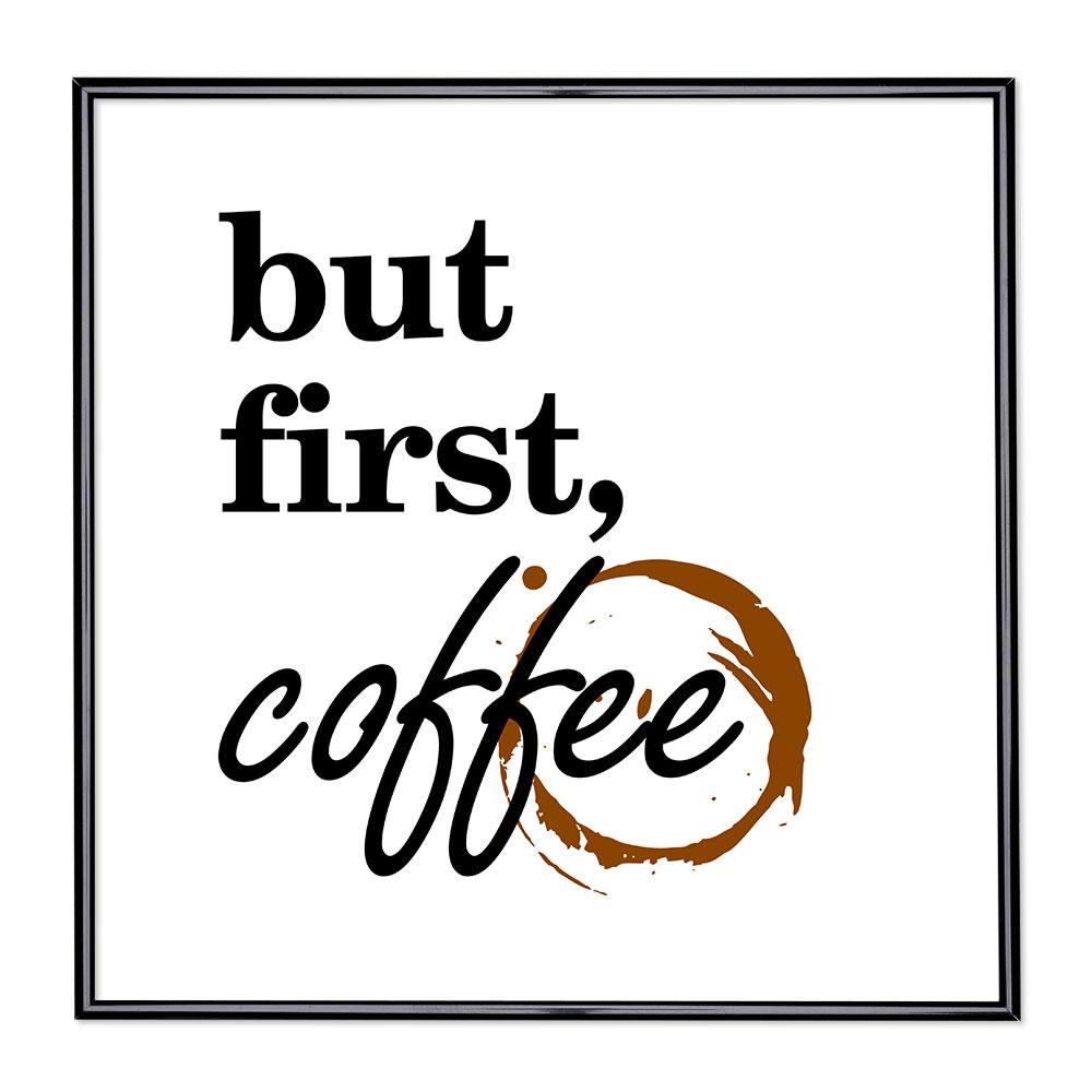 Fotolijst met slogan - But First Coffee