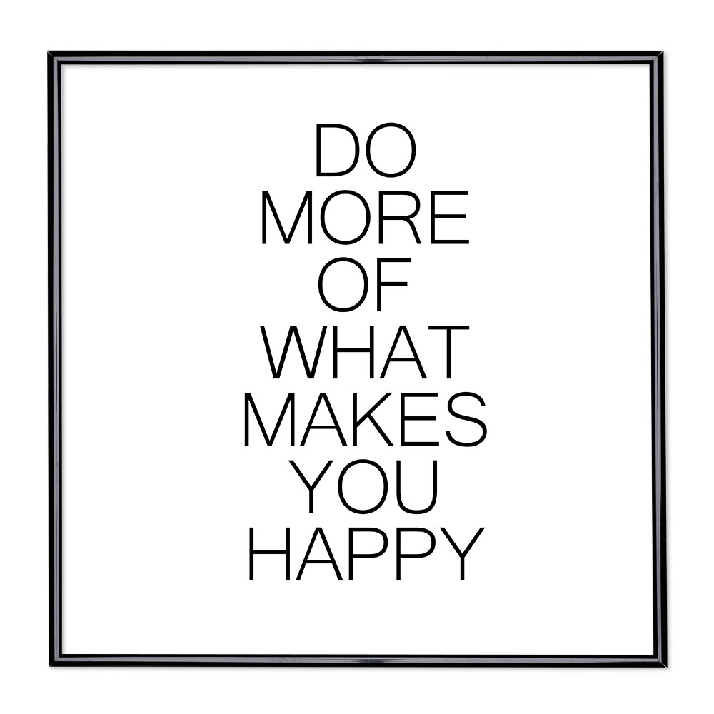 Fotolijst met slogan - Do More Of What Makes You Happy