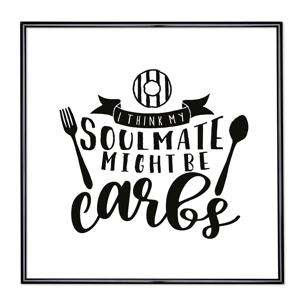 Fotolijst met slogan - My Soulmate Might Be Carb