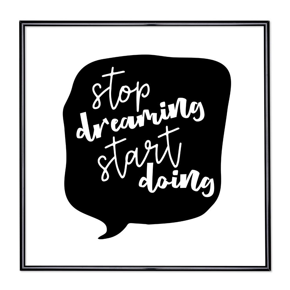 Fotolijst met slogan - Stop Dreaming Start Doing