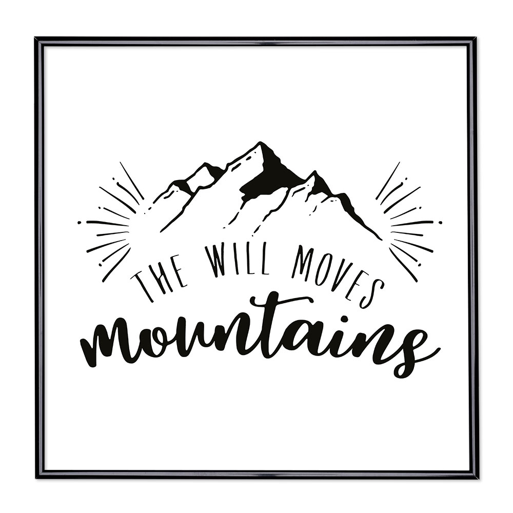 Fotolijst met slogan - The Will Moves Mountains