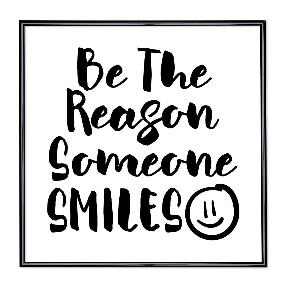 Fotolijst met slogan - Be The Reason Someone Smiles