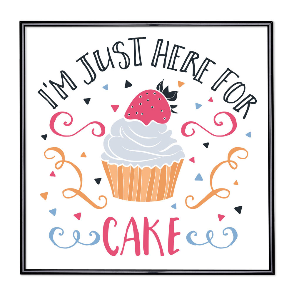 Fotolijst met slogan - I am Just Here For The Cake