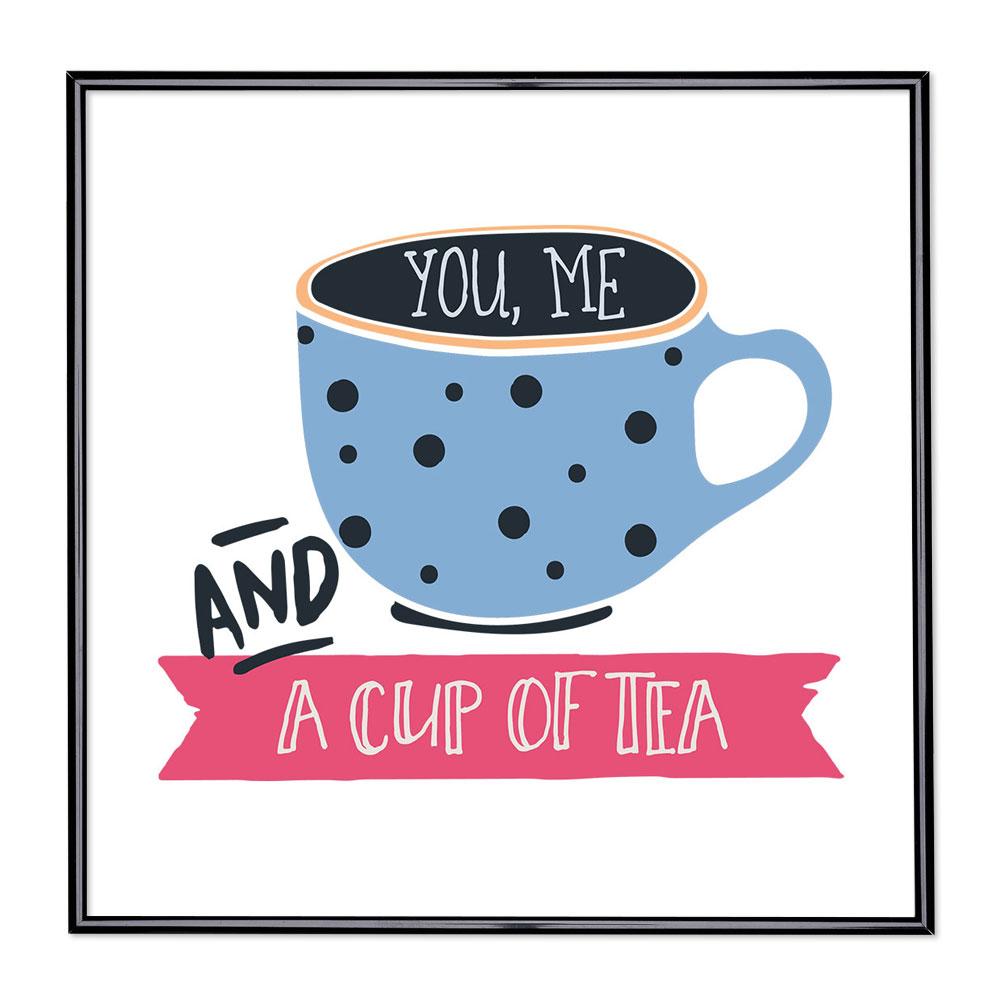 Fotolijst met slogan - You Me And A Cup Of Tea
