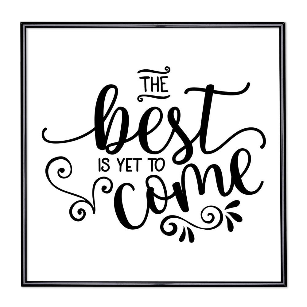 Fotolijst met slogan - The Best Is Yet To Come